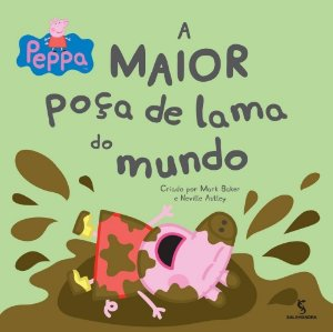 Peppa - A Maior Poça de Lama do Mundo - Mark Astley