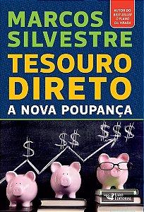 Tesouro Direto - A Nova Poupança - Marcos Silvestre