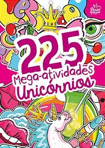 225 MEGA-ATIVIDADES UNICÓRNIOS