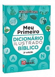 Meu Primeiro Dicionário Ilustrado Bíblico - Márcia Braga
