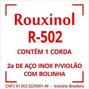Encordoamento Aço Inoxidavel 2Si (R50) C/bol Rouxinol