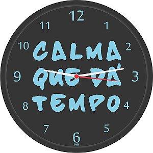 Relogio De Parede Redondo Calma Tem Tempo 25,8Cm Bell´s