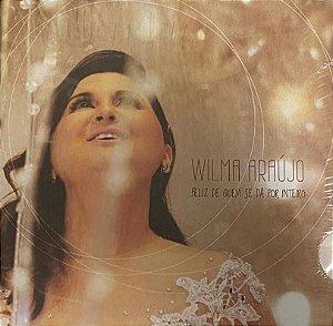 "CD ""Feliz de quem se dá por inteiro"" - Wilma Araújo"