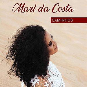 """CD """"Caminhos"""" - Mari da Costa"""