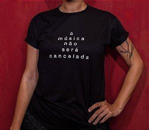 """Camisa """"A MÚSICA NÃO SERÁ CANCELADA"""" - PRÉ VENDA"""
