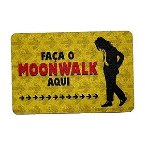"""Capacho Eco 3mm """"Faça o Moonwalk..."""""""
