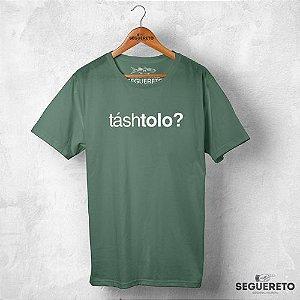Camiseta Expressões - Tásh Tolo?