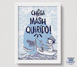 Quadrinho Chêga Másh Quirídu