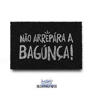 Capacho em Vinil Preto - Não Arrepára a Bagúnça!