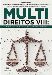 Multidireitos VIII: novos paradigmas do Direito Público