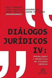 Diálogos jurídicos IV: temporalidades e perspectivas nos discursos juridicos