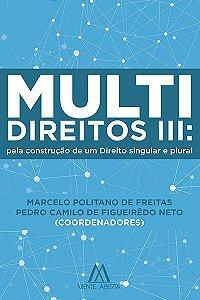 Multidireitos III: pela construção de um Direito singular e plural