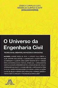 O Universo da Engenharia Civil: tecnologias, desafios, inovações e conquistas