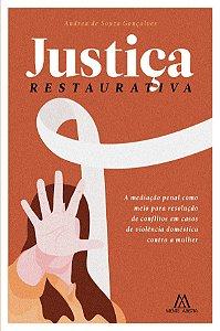 Justiça Restaurativa: a mediação penal como meio para resolução de conflitos em casos de violência doméstica contra a mulher