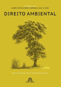 Direito Ambiental: novos rumos para uma nova década