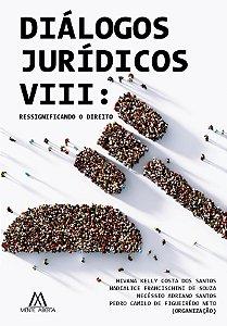 Diálogos Jurídicos VIII: ressignificando o Direito