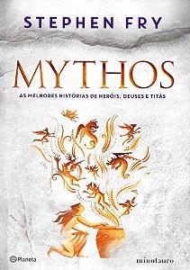Mythos, As Melhores Histórias de Heróis. Deuses e Titãs.