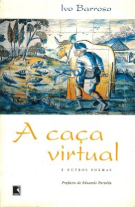 A Caça Virtual e Outros Poemas