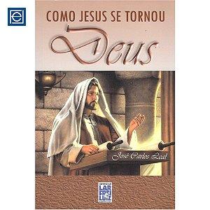 Como Jesus se Tornou Deus
