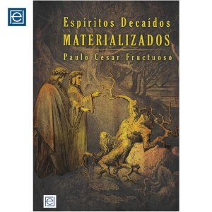 Espíritos Decaídos Materializados