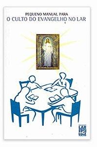 Pequeno Manual para o Culto do Evangelho no Lar