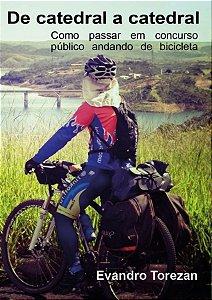 De catedral a catedral: como passar em concurso público andando de bicicleta