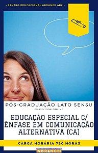 Educação Especial com Ênfase em Comunicação Alternativa (CA) - 780 horas