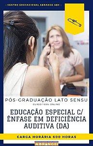 Educação Especial com Ênfase em Deficiência Auditiva (DA) - 600 horas