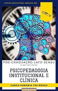 Psicopedagogia Institucional e Clínica - 780 horas