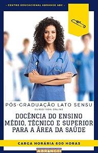Docência do Ensino Médio, Técnico e Superior para a Área da Saúde - 600 horas