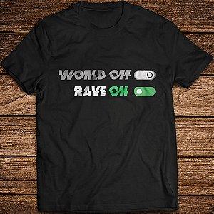 Camiseta World OFF Rave ON - Rave ON