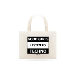 Ecobag Good Girls listen to Techno - Rave ON