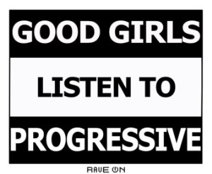 Ecobag Good Girls Listen to Progressive  - Rave ON