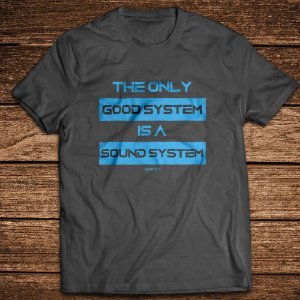 Camiseta Estonada The Only Good System is a Sound System - Rave ON