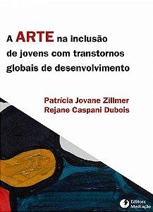 A arte na inclusão de jovens: com transtornos globais de desenvolvimento