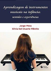 Aprendizagem de instrumentos musicais na infância: sentidos e experiências