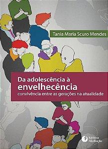Da adolescência à envelhecência: convivência entre as gerações na atualidade
