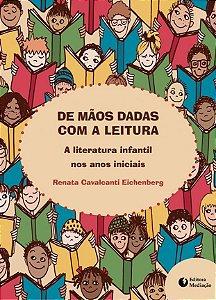 De mãos dadas com a leitura: a literatura infantil nos anos iniciais