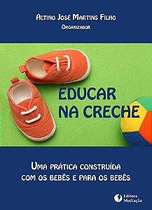 Educar na creche: uma prática construída com os bebês e para os bebês