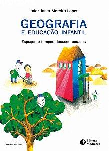 Geografia e Educação Infantil: espaços e tempos desacostumados