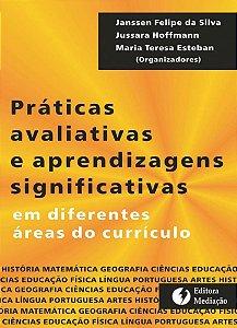 Práticas avaliativas e aprendizagens significativas: em diferentes áreas do currículo