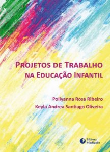 Projetos de trabalho na Educação Infantil