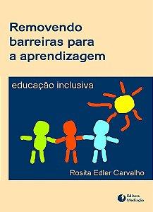 Removendo barreiras para a aprendizagem: educação inclusiva