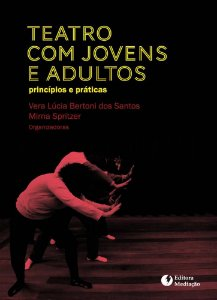 Teatro com jovens e adultos: princípios e práticas