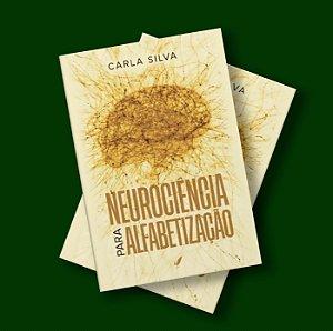 Livro Neurociência para a Alfabetização da Carla Silva