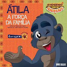 APRENDENDO COM OS ANIMAIS- ATILA