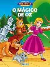 CONTE UMA HISTORIA MAGICO DE OZ