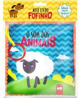 MEU LIVRO FOFINHO- O SOM DOS ANIMAIS