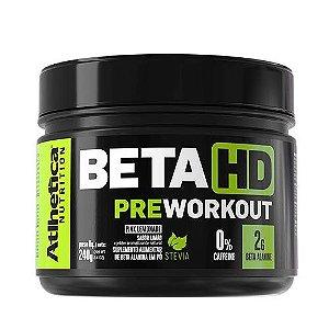 BETA HD PRE WORKOUT W/STEVIA - 240G - ATLHETICA NUTRITION
