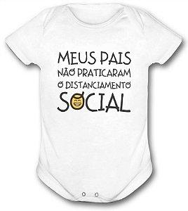 Body de bebê - Frases - Meus pais não praticaram distanciamento social